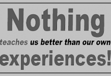nothing teaches us better than our own experiences